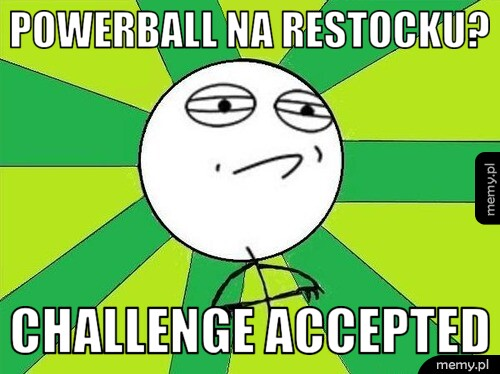 [Obrazek: generImg.php?insbox1=PowerBall+na+Restoc...20Accepted]